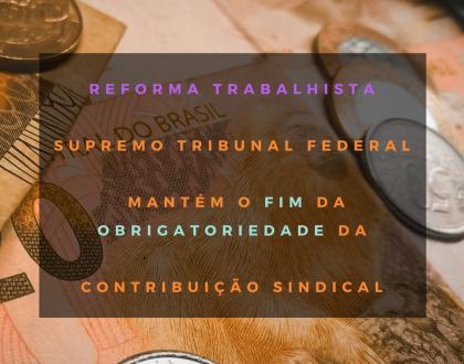 STF declara a constitucionalidade da contribuição sindical facultativa