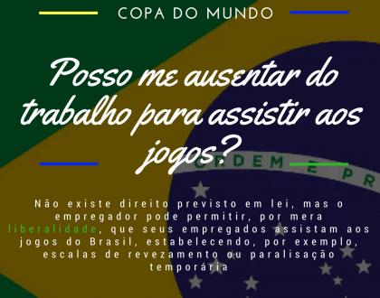 Copa do Mundo: posso me ausentar do trabalho para assistir aos jogos do Brasil?