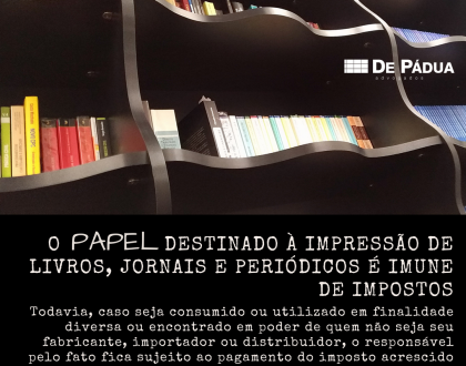 """Atualização da norma sobre imunidade dos impostos sobre livros (""""papel imune"""")"""
